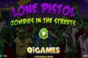Lone Pisto: Zombies in the Streets