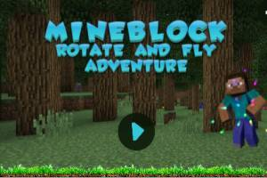 Mineblock Rotate and fly adventure