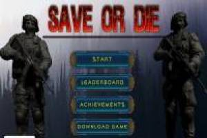 Save or die