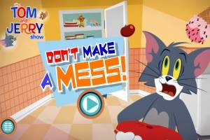 Tom and Jerry: Don`t make a mess