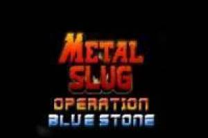 Metal slug: Blue Stone